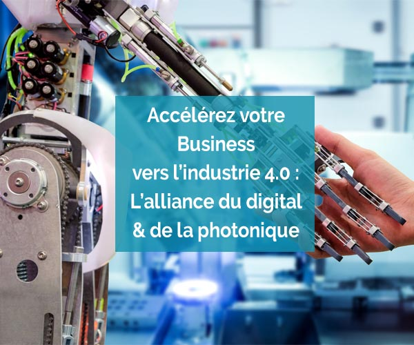 I2S Evenement Boost your Business towards Industry 4.0: The alliance of digital & photonics! - Montpellier
